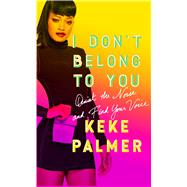 I Don't Belong to You by Palmer, Keke, 9781501145391