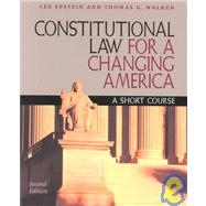 Constitutional Law for a Changing America: A Short Course by Epstein, Lee, 9781568025391
