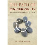 The Path of Synchronicity Align Yourself with Your Life's Flow by Hunter, Allan, 9781844095391