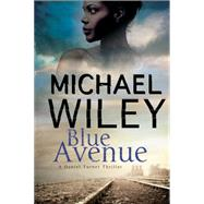 Blue Avenue by Wiley, Michael, 9781847515391
