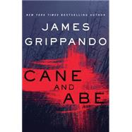 Cane and Abe by Grippando, James, 9780062295392