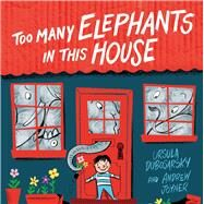 Too Many Elephants in This House by Dubosarsky, Ursula; Joyner, Andrew, 9780143785392