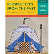 Perspectives from the Past: Primary Sources in Western Civilizations (Sixth Edition) (Vol. 1) by Brophy, James M.; Cole, Joshua; Robertson, John; Safley, Thomas Max; Symes, Carol, 9780393265392