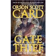 The Gate Thief by Card, Orson Scott, 9780765365392