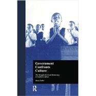 Government Confronts Culture: The Struggle for Local Democracy in Southern Africa by Fuller,Bruce, 9781138975392