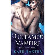 The Untamed Vampire by Baxter, Kate, 9781250125392