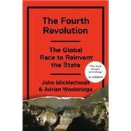 The Fourth Revolution by Micklethwait, John; Wooldridge, Adrian, 9781594205392