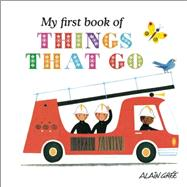 My First Book of Things That Go by Grée, Alain, 9781908985392