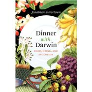 Dinner With Darwin by Silvertown, Jonathan, 9780226245393