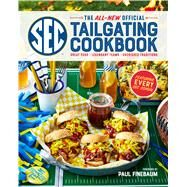 The All-new Official Sec Tailgating Cookbook by Editors of Southern Living Magazine; Vanhooser, Cassandra M.; Finebaum, Paul; Colburn, April; Reich, Paden, 9780848755393