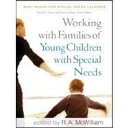 Working with Families of Young Children with Special Needs by McWilliam, R. A., 9781606235393