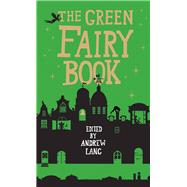 The Green Fairy Book by Lang, Andrew, 9781843915393