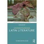 Understanding Latin Literature by Braund; Susanna, 9781138645394