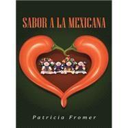Sabor a la Mexicana by Fromer, Patricia, 9781504325394