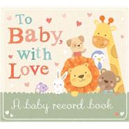 To Baby With Love by Ward, Sarah, 9781589255395