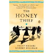 The Honey Thief Fiction by Hillman, Robert; Mazari, Najaf, 9780143125396