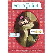 Yolo Juliet by Shakespeare, William; Wright, Brett, 9780553535396