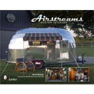 Airstreams: Custom Interiors by Winick, David, 9780764335396