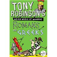 Romans and Greeks by Robinson, Tony, Sir, 9781509805396