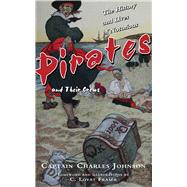 The History and Lives of Notorious Pirates and Their Crews by Johnson, Charles; Fraser, C. Lovat, 9781629145396