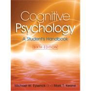 Cognitive Psychology: A Student's Handbook, 6th Edition by Eysenck; Michael W., 9781841695396