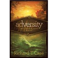 Adversity by Case, Richard T., 9781943425396