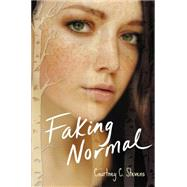 Faking Normal by Stevens, Courtney C., 9780062245397