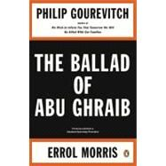 The Ballad of Abu Ghraib by Gourevitch, Philip; Morris, Errol, 9780143115397