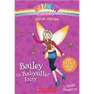 Rainbow Magic Special Edition: Bailey the Babysitter Fairy by Meadows, Daisy, 9780545605397