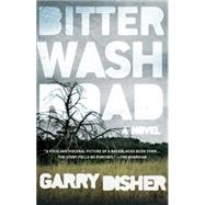 Bitter Wash Road by Disher, Garry, 9781616955397