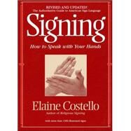 Signing: How to Speak with Your Hands by Elaine Costello, Ph.D., 9780553375398