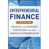 Entrepreneurial Finance, Third Edition: Finance and Business Strategies for the Serious Entrepreneur by Rogers, Steven; Makonnen, Roza, 9780071825399