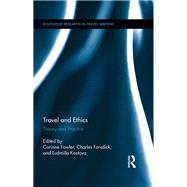 Travel and Ethics: Theory and Practice by Fowler; Corinne, 9780415995399