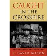 Caught in the Crossfire 9780742525399U