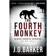 The Fourth Monkey by Barker, J. D., 9781328915399