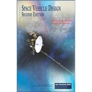 Space Vehicle Design by Griffin, Michael D.; French, James R., 9781563475399