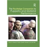 The Routledge Companion to Puppetry and Material Performance by Posner; Dassia, 9780415705400