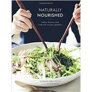 Naturally Nourished by Britton, Sarah, 9780804185400