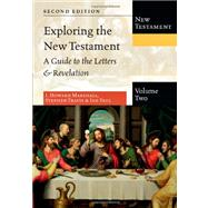 Exploring the New Testament : A Guide to the Letters and Revelation by Marshall, I. Howard; Travis, Stephen; Paul, Ian, 9780830825400