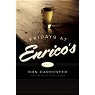 Fridays At Enrico's A Novel by Carpenter, Don, 9781619025400