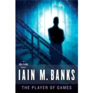 The Player of Games by Banks, Iain M., 9780316005401
