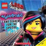 LEGO The LEGO Movie: Wyldstyle: The Search for the Special by Unknown, 9780545795401