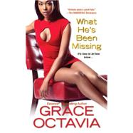 What He's Been Missing by Octavia, Grace, 9780758265401