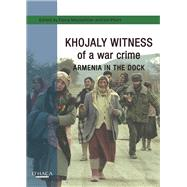 Khojaly Witness of a War Crime by Heydarov, Tale; Machlachlan, Fiona; Peart, Ian, 9780863725401