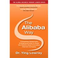 The Alibaba Way: Unleashing Grass-Roots Entrepreneurship to Build the World's Most Innovative Internet Company by Lowrey, Ying, 9781259585401