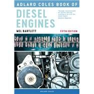 Adlard Coles Book of Diesel Engines by Bartlett, Mel, 9781472955401