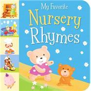 My Favorite Nursery Rhymes by Little Tiger Press; Rescek, Sanja; Wood, Hannah, 9781589255401