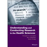 Understanding and Conducting Research in the Health Sciences by Cunningham, Christopher J. L.; Weathington, Bart L.; Pittenger, David J., 9781118135402