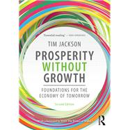 Prosperity without Growth: Foundations for the economy of tomorrow by Jackson *DO NOT USE*; Tim, 9781138935402