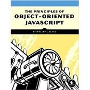The Principles of Object-oriented Javascript by Zakas, Nicholas C., 9781593275402